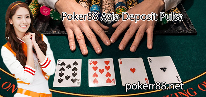 poker88 asia deposit pulsa
