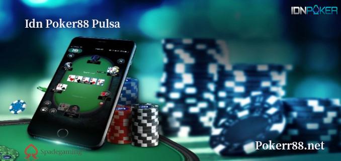 Idn Poker88 Pulsa