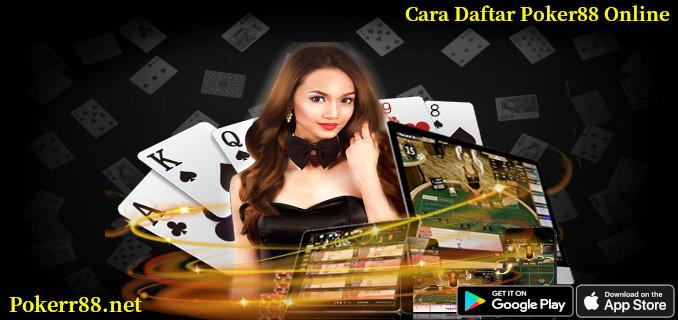 Cara Daftar Poker88 Online