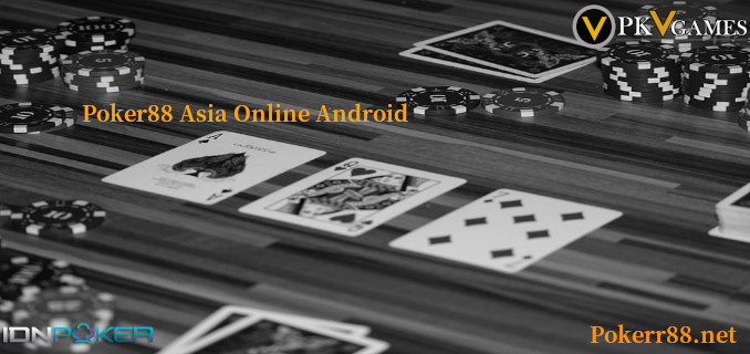 Poker88 Asia Online Android