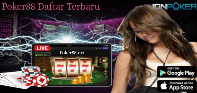 Poker88 Daftar Terbaru