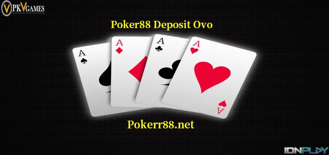 Poker88 Deposit Ovo