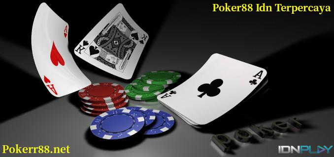 Poker88 Idn Terpercaya