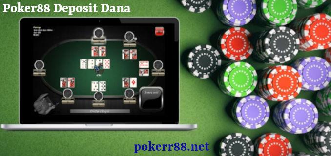 poker88 deposit dana