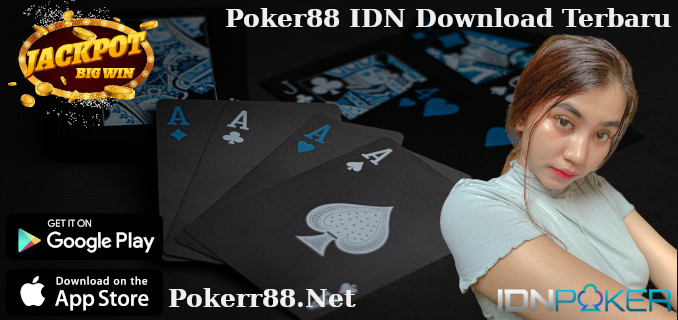 Poker88 IDN Download Terbaru