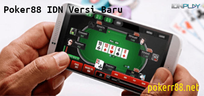 poker88 idn versi baru