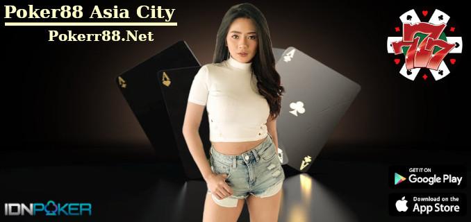 Poker88 Asia City