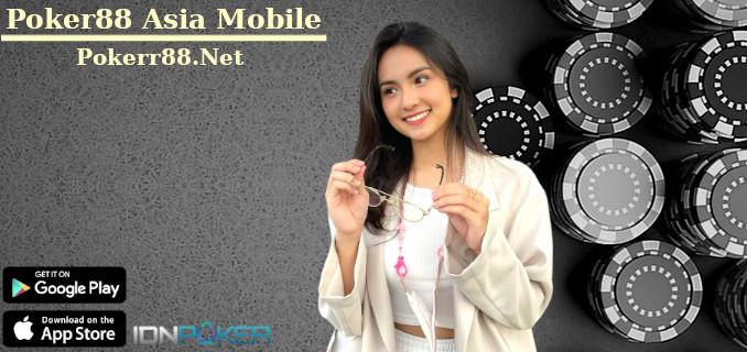 Poker88 Asia Mobile