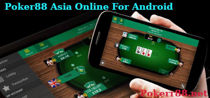 poker88 asia online for android