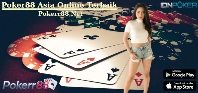 Poker88 Asia Online Terbaik