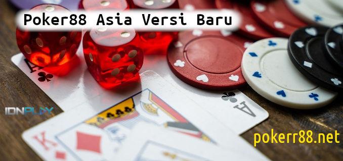 poker88 asia versi baru