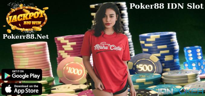 Poker88 IDN Slot