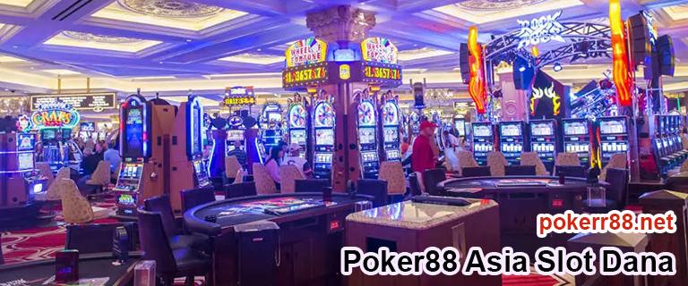 poker88 asia slot dana
