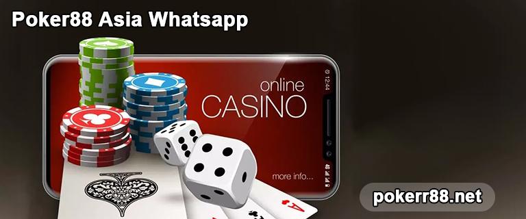 poker88 asia whatsapp
